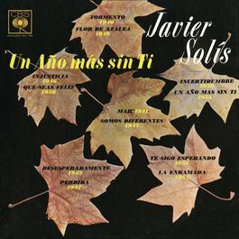 Un Año Más Sin Tí 2010 Javier Solis