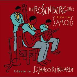 The Rosenberg Trio / Tribute to Django Reinhardt - Live in Samois 2003 Rosenberg Trio