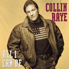 All I Can Be 1991 Collin Raye
