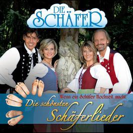Die schönsten Schäferlieder (wenn ein Schäfer Hochzeit macht) 2011 Die Schäfer