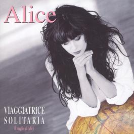 Viaggiatrice Solitaria / Il Meglio Di Alice 1995 Alice(歐美)