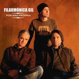 Por Mão Própria 2007 Filarmonica Gil