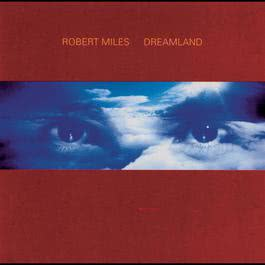 Dreamland incl. One And One 1996 Robert Miles