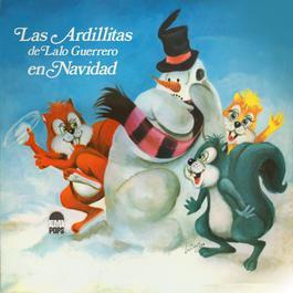 Una Nueva Navidad Con Las Ardillitas De Lalo Guerrero 1995 Las Ardillitas De Lalo Guerrero
