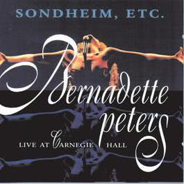 Sondheim, Etc.: Live At Carnegie Hall 1999 Bernadette Peters