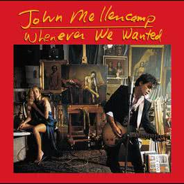 Whenever We Wanted 2005 John Mellencamp