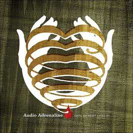 Until My Heart Caves In 2005 Audio Adrenaline