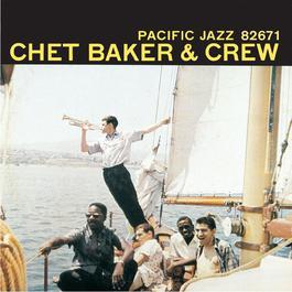 Chet Baker & Crew 2003 Chet Baker