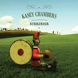 Surrender 2006 Kasey Chambers