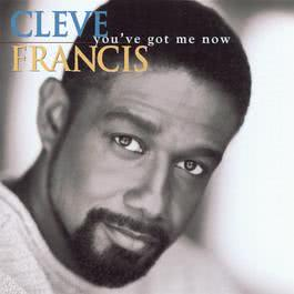 You've Got Me Now 1994 Cleve Francis