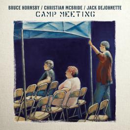 Camp Meeting 2007 Bruce Jack DeJohnette; Christian McBride Hornsby