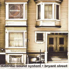 Bryant Street 1999 Dubtribe Sound System