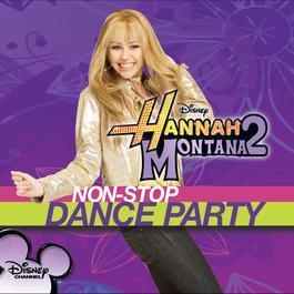 Hannah Montana 2: Non-Stop Dance Party 2008 Hannah Montana