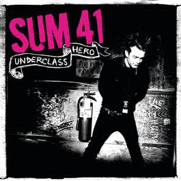 Underclass Hero 2007 Sum 41