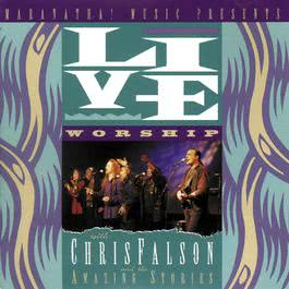 Live Worship With Chris Falson And The Amazing Stories 1995 Chris Falson