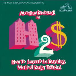 How to Succeed in Business Without Really Trying (New Broadway Cast Recording (1995)) 1995 New Broadway Cast of How to Succeed in Business Without Really Trying (1995)