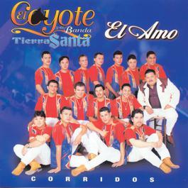 El Amo 1999 El Coyote Y Su Banda Tierra Santa