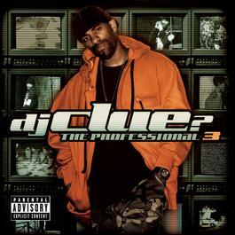 The Professional 3 2006 DJ Clue