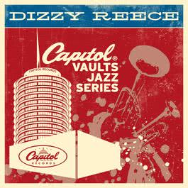 The Capitol Vaults Jazz Series 2011 Dizzy Reece