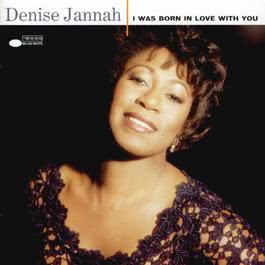 I Was Born In Love With You 1995 Denise Jannah