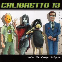 Enter The Danger Brigade 2008 Calibretto 13