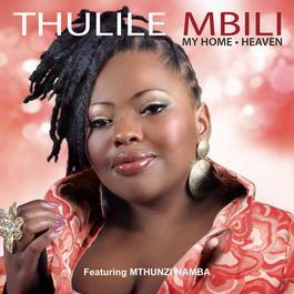 My Home - Heaven 2013 Thulile Mbili