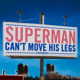 Superman Can't Move His Legs 2008 A Balladeer