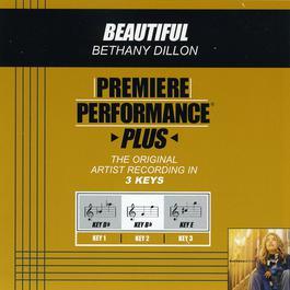Premiere Performance Plus: Beautiful 2004 Bethany Dillon