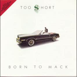 Born To Mack 1989 Too $hort