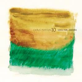 Song For Anyone 2007 Chris Potter