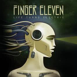 Life Turns Electric 2010 Finger Eleven