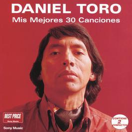Mis Mejores 30 Canciones 2000 Daniel Toro