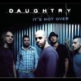 It's Not Over 2007 Daughtry