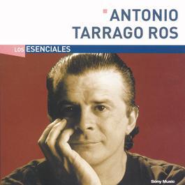Los Esenciales 2004 Antonio Tarragó Ros