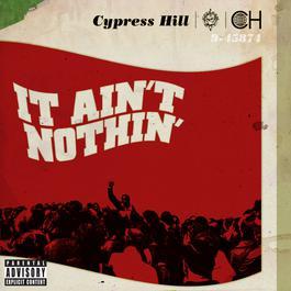 It Ain't Nothin' 2010 Cypress Hill