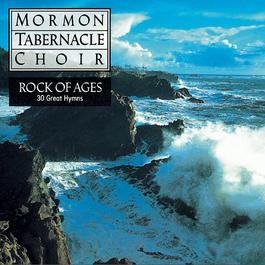 Rock of Ages - 30 Favorite Hymns 1992 The Mormon Tabernacle Choir; The Philadelphia Brass Ensemble