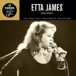 Her Best - The Chess 50th Anniversary Collection 1997 Etta James