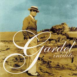 Gardel Inedito 1999 Carlos Gardel