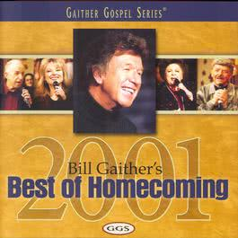 Bill Gaither's Best Of Homecoming - 2001 2001 Bill & Gloria Gaither