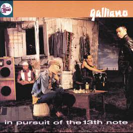 In Pursuit Of The 13th Note 1999 Galliano