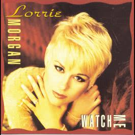 Watch Me 1992 Lorrie Morgan