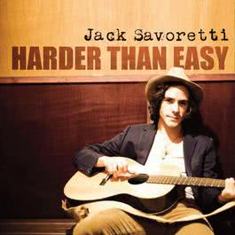 Harder Than Easy 2009 Jack Savoretti