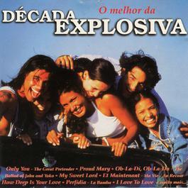 O Melhor Da Decada Explosiva 1998 Decada Explosiva