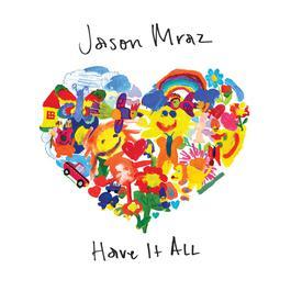 Have It All 2018 Jason Mraz