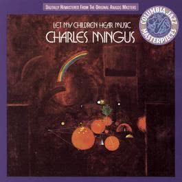 Let My Children Hear Music 1992 Charles Mingus