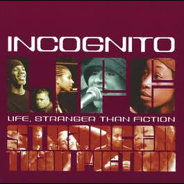 Life, Stranger Than Fiction 2001 Incognito