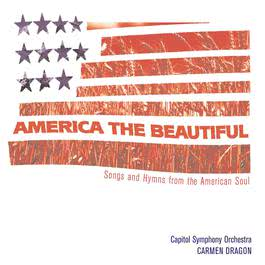 America The Beautiful - Songs From The Heart Of America 2002 Carmen Dragon