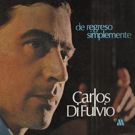 De Regreso Simplemente 2011 Carlos Di Fulvio