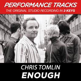 Enough 2002 Chris Tomlin