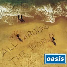 All Around The World 1997 Oasis